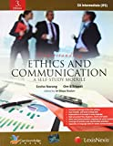 Understanding Ethics And Communication (A Self -Study Module)