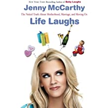 Life Laughs: The Naked Truth about Motherhood, Marriage, and Moving On by Jenny McCarthy (2007-03-27)