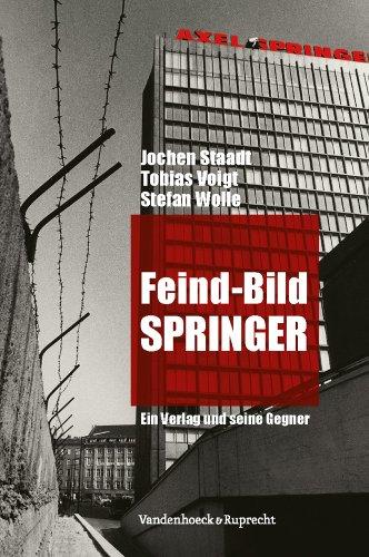 Feind-Bild Springer: Ein Verlag und seine Gegner