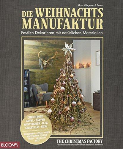 Die Weihnachtsmanufaktur - Festlich dekorieren mit natürlichen Materialien
