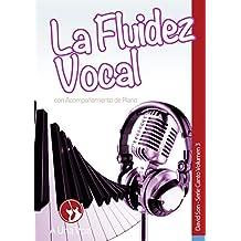 La Fluidez Vocal (Canto nº 3) (Spanish Edition)
