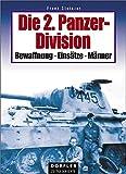 Die 2. Panzer-Division: Bewaffnung, Einsätze, Männer