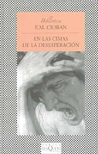 En las cimas de la desesperación par E. M. Cioran