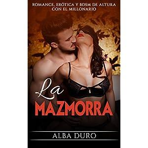 La Mazmorra: Romance, Erótica y BDSM de altura con el Millonario (Novela Romántica y Erótica en Español: BDSM nº 1)