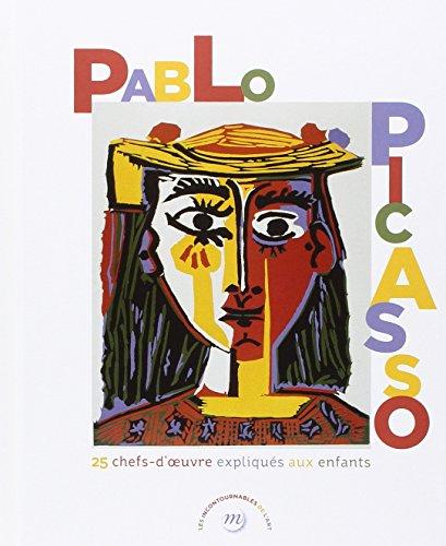 Pablo Picasso : 25 chefs-d'oeuvre expliqus aux enfants