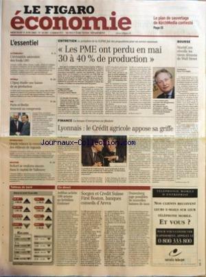 FIGARO ECONOMIE (LE) [No 18301] du 11/06/2003 - LE PLAN DE SAUVETAGE DE KIRCHMEDIA CONTESTE - L'IRRESISTIBLE ASCENSION DES FONDS LBO - L'OPEP ETUDIE UNE BAISSE DE SA PRODUCTION - PARIS ET BERLIN TROUVENT UN COMPROMIS - ORACLE RELANCE LA CONSOLIDATION DES EDITEURS DE LOGICIELS - BOLLORE SE RENFORCE ENCORE DANS LE CAPITAL DE VALLOUREC - LES PME ONT PERDU EN MAI 30 A 40% DE PRODUCTION - LYONNAIS - LE CREDIT AGRICOLE APPOSE SA GRIFFE - JETBLUE ACHETE 100 AVIONS AU BRESILIEN EMBRAER - SOCGEN ET CRED