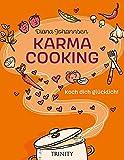 Karma Cooking: Koch dich glücklich