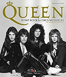 Queen - Pomp, Rock & Circumstances: Die Bandgeschichte