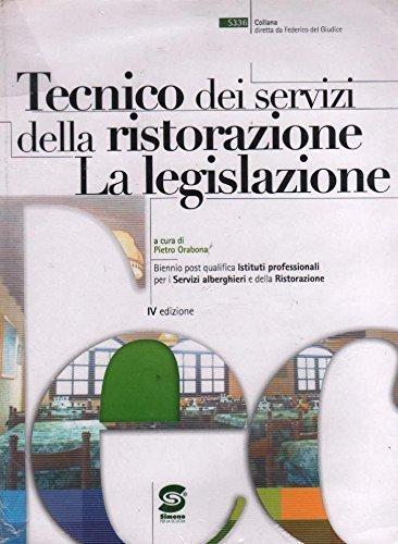 Tecnico dei servizi della ristorazione: la legislazione. Per le Scuole superiori