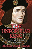 The Unpopular King: The Life and Times of Richard III (Albion Monarchs)