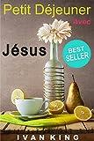 Livres Chrétiens: Petit-déjeuner avec Jésus [Livres Chrétiens] - Best Reviews Guide