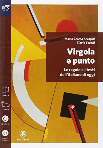 Virgola e punto. Grammatica-Lessico-Errori. Per le Scuole superiori. Con espansione online