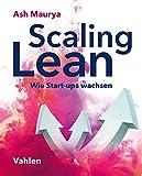 Scaling Lean: Wie Start-ups wachsen