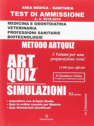 Artquiz simulazioni. Test di ammissione a: medicina, odontoiatria, professioni sanitarie. Area medica-sanitaria