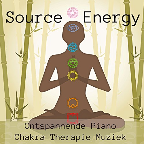 Source Energy - Ontspannende Piano Chakra Therapie Muziek voor Spirituele Genezing Spa Dag Sereniteit Mindfulness Oefeningen