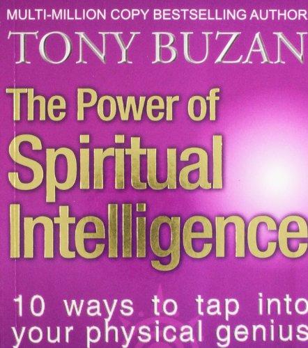 The Power of Spiritual Intelligenc: 10 Ways to Tap into your Spiritual Genius