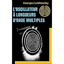 L'Oscillateur à longueurs d'onde multiples (French Edition)