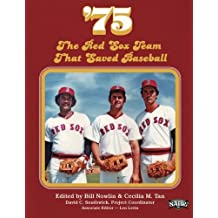 '75: The Red Sox Team That Saved Baseball: Volume 27 (The SABR Digital Library) by Bill Nowlin (2015-04-23)