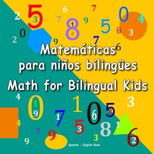 Matemáticas para niños bilingües. Math for Bilingual Kids. Spanish - English Book: Dual Language Book for Kids in Spanish and English (Bilingual Spanish-English Books for Kids)