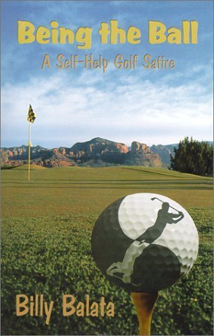 Being the Ball : A Self-Help Golf Satire by Muster, Billy (1999) Paperback