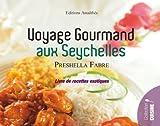 Voyage gourmand aux Seychelles : Livre de recettes exotiques