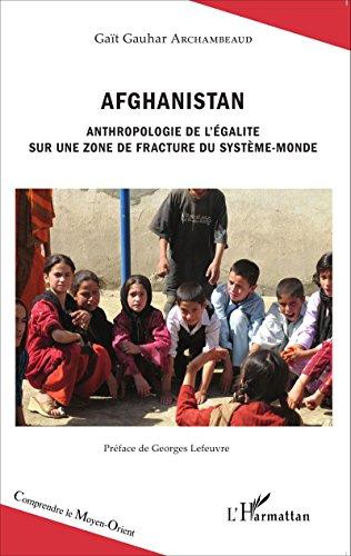 Afghanistan: Anthropologie de l'égalité sur une zone de fracture du système-monde