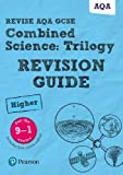 Revise AQA GCSE Combined Science: Trilogy Higher Revision Guide: (with free online edition) (Revise AQA GCSE Science 16)