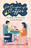 #5: 50 Cups of Coffee: The Woes and Throes of Finding Mr Right