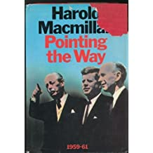 Pointing the Way, 1959-61 by Harold Macmillan (1972-06-05)