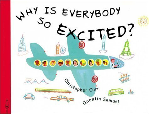 Why Is Everybody So Excited! by Corr, Christopher, Samuel, Quentin (2001) Hardcover