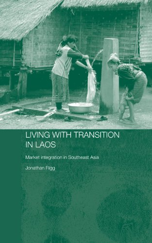 Living with Transition in Laos: Market Intergration in Southeast Asia (Routledge Contemporary Southeast Asia Series) (English Edition)