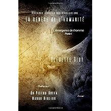 La genese de l'humanite: Histoires secretes des civilisations (L'émergence de l'homme, Band 1)