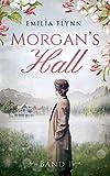 Morgan`s Hall: Band 1 (Morgan-Saga)