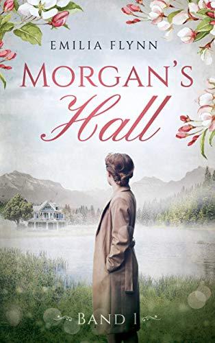 Buchseite und Rezensionen zu 'Morgan`s Hall: Band 1 (Morgan-Saga)' von Emilia Flynn