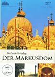 Der Markusdom zu Venedig - Die Seele Venedigs