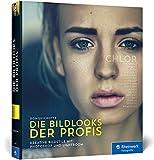 Die Bildlooks der Profis: Kreative Bildstile mit Photoshop und Lightroom - DomQuichotte