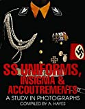 SS Uniforms, Insignia and Accoutrements: A Study in Photographs (Schiffer Military History) by A. Hayes (2004) Hardcover