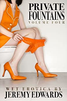 Private Fountains, Volume 4 by [Edwards, Jeremy]
