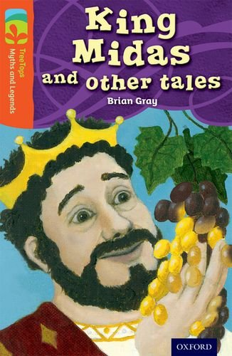 Oxford Reading Tree TreeTops Myths and Legends: Level 13: King Midas and Other Tales