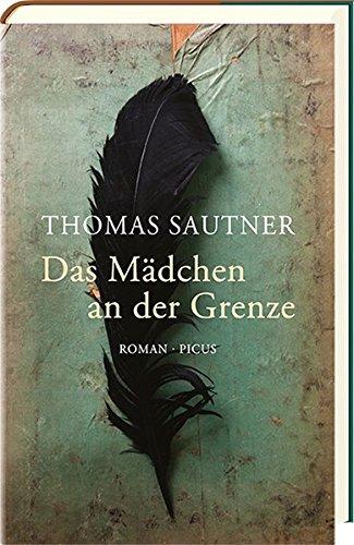 Buchseite und Rezensionen zu 'Das Mädchen an der Grenze: Roman' von Thomas Sautner