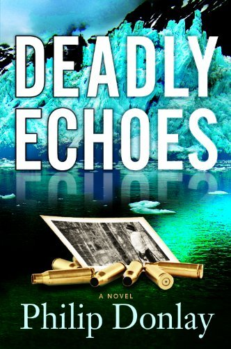 Deadly Echoes: A Novel (Donovan Nash Series) by Philip Donlay (2014-04-01)