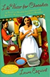 Like Water for Chocolate: A Novel in Monthly Installments with Recipes, Romances, and Home Remedies by Esquivel, Laura (1995) Paperback