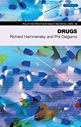 Drugs (Policy and Practice in Health and Social Care) by Richard Hammersley (2012-11-15)