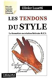 Les tendons du style. La formation en création littéraire R.C.L