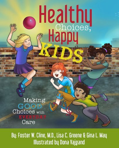 healthy-choices-happy-kids-making-good-choices-with-everyday-care-by-foster-w-cline-2014-05-01