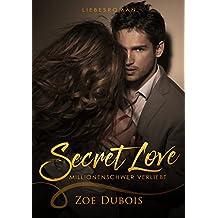 Secret Love - Millionenschwer verliebt: Liebesroman