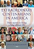 Image de Extraordinary Centenarians in America: Their Secrets to Living a Long Vibrant Life (English Edition)