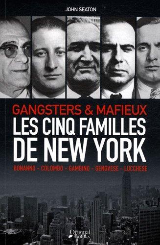 Les cinq familles de New York : Gangsters & mafieux