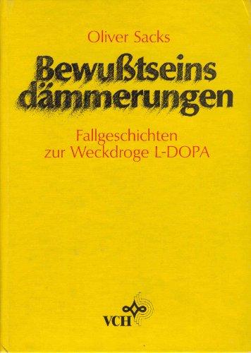 Bewusstseinsdämmerungen: Fallgeschichten zur Weckdroge L-Dopa