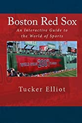 Boston Red Sox: An Interactive Guide to the World of Sports by Tucker Elliot (2011-05-31)